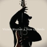 """Victor Wooten is AMAZING! """"Show of Hands"""" is solo bass guitar!"""