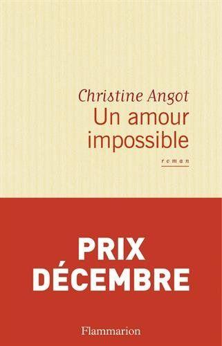 Un amour impossible - Prix Décembre 2015 de Christine Angot http://www.amazon.fr/dp/2081289172/ref=cm_sw_r_pi_dp_S7MCwb1AYEFPY