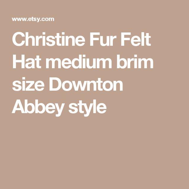 Christine Fur Felt Hat medium brim size Downton Abbey style