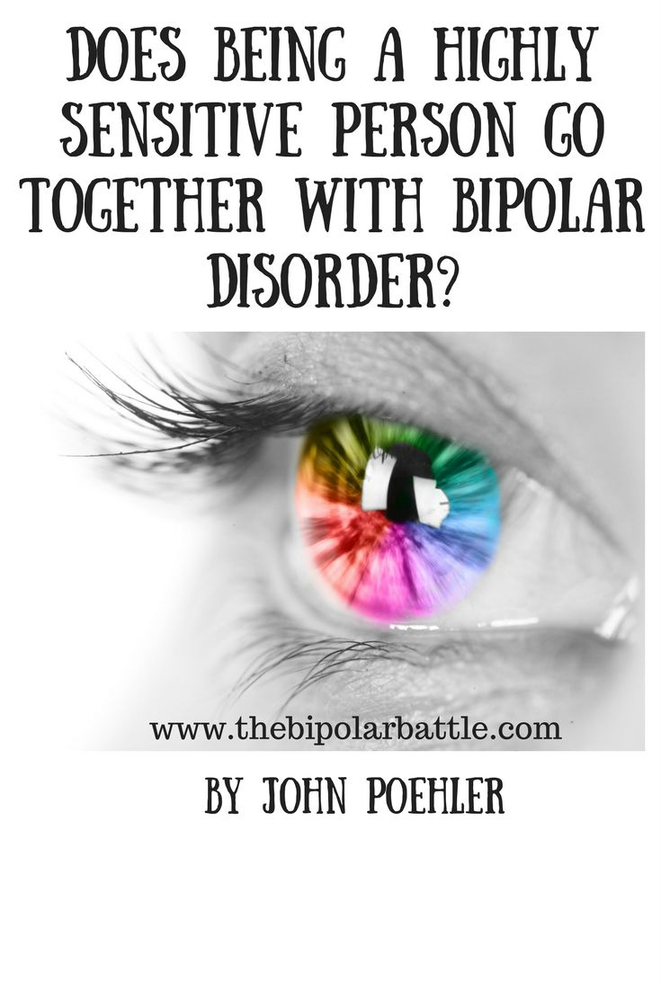 Does being a highly sensitive person go together with bipolar disorder?