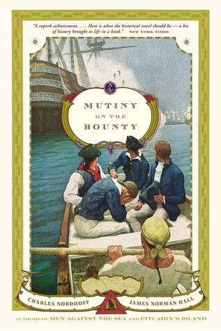 Mutiny on the Bounty, #1 in the Bounty Trilogy  (have read, multiple times)