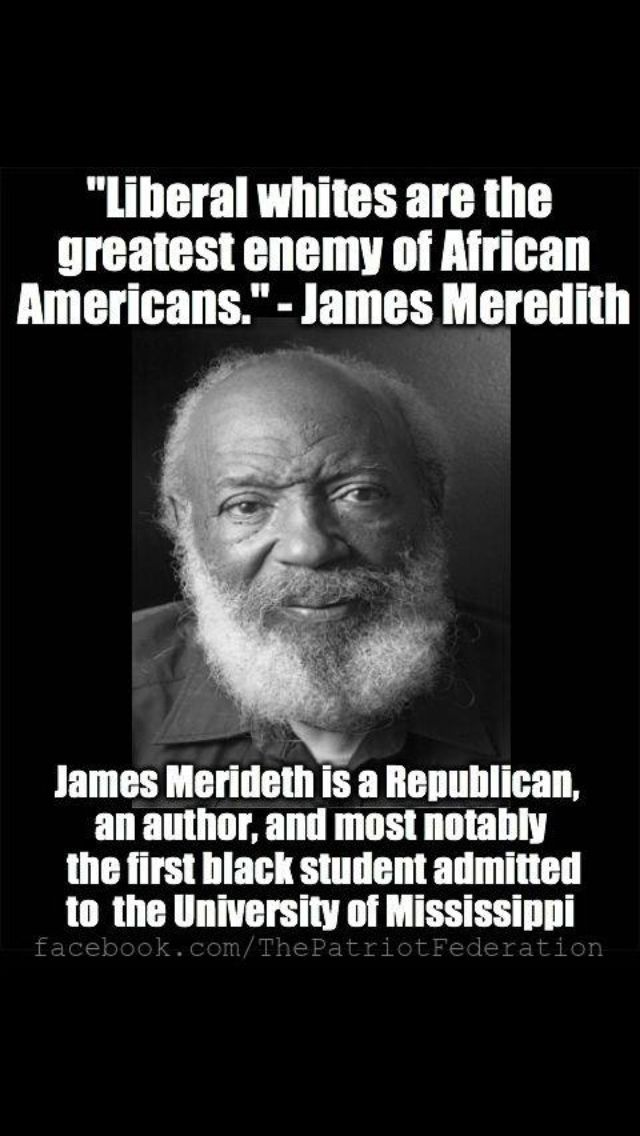 """thelogicofstupid: """"James Meredith. —-history lane, then and now—- the liberal movement is about control and keeping people enslaved to government. Period. """" Obama seems to be trying to give liberal..."""