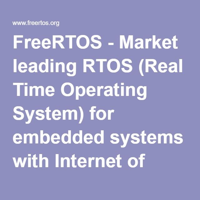 FreeRTOS - Market leading RTOS (Real Time Operating System) for embedded systems with Internet of Things extensions