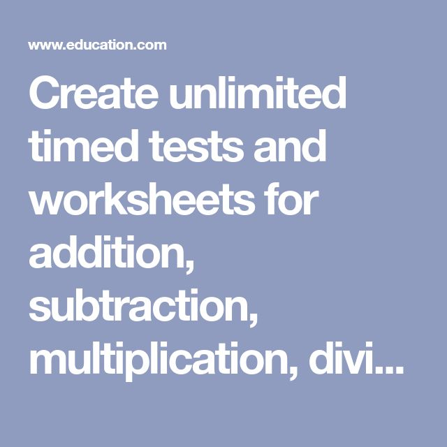 Create unlimited timed tests and worksheets for addition ...