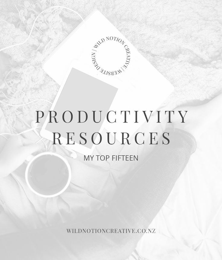 My Top 15 Productivity Resources - Wild Notion Creative