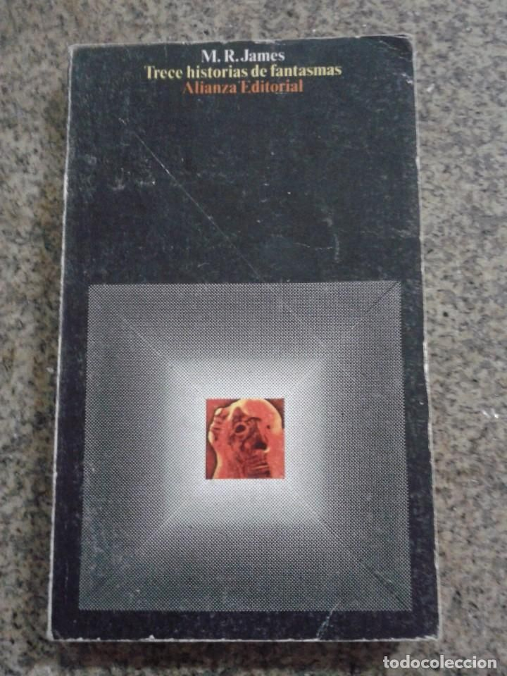 TRECE HISTORIAS DE FANTASMAS -- M. R. JAMES -- ALIANZA EDITORIAL - 1973 -- - Foto 1