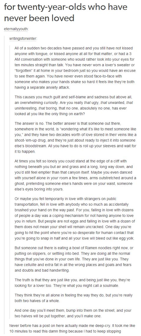 For twenty year olds who have never been loved...This hit a little too close to home. Please excuse the cuss word at the end.