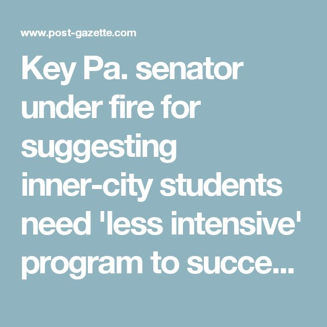 Key Pa. senator under fire for suggesting inner-city students need 'less intensive' program to succeed