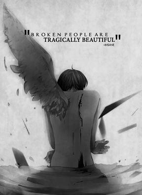 """""""Pessoas quebradas são tragicamente bonitas"""""""