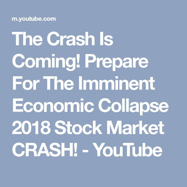The Crash Is Coming! Prepare For The Imminent Economic Collapse 2018 Stock Market CRASH! - YouTube