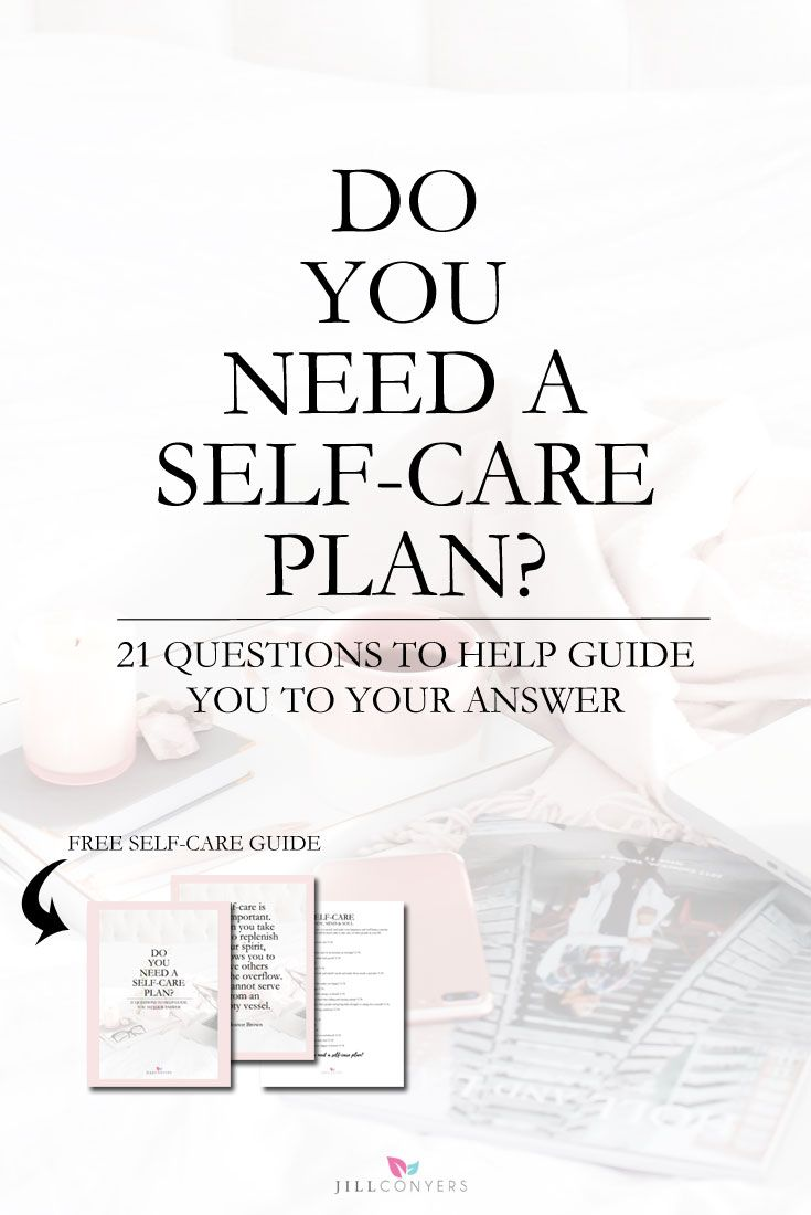Do you need a self-care plan? Download the guide and use the questions as a starting point to start thinking about your self-care and your individual needs. Click through to http://jillconyers.com to read the full article and download the FREE self-care guide. Pin it now and share it with your friends.