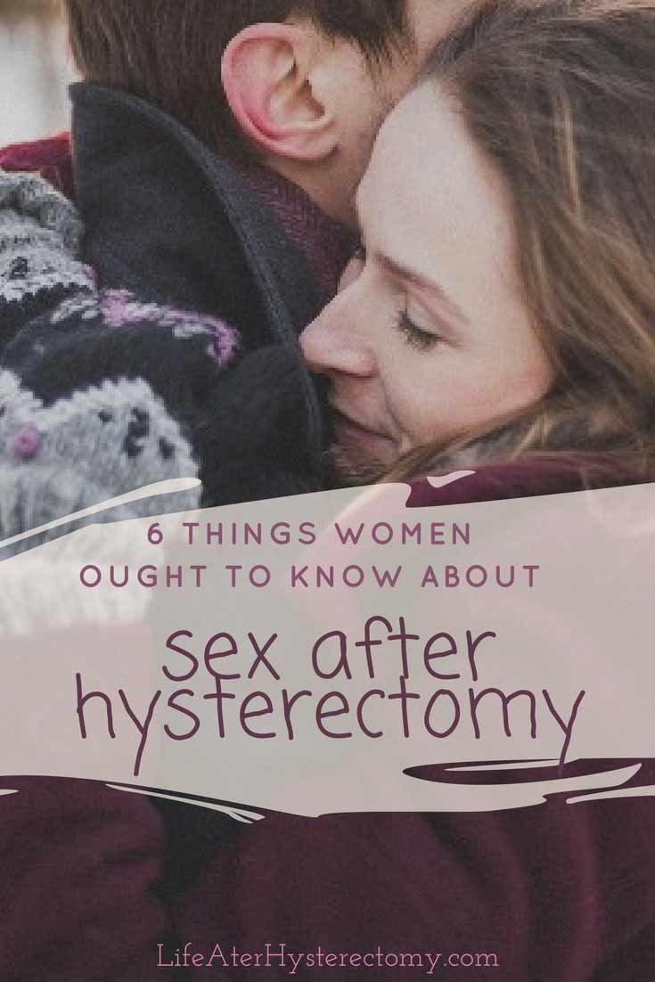 6 things women ought to know about sex after hysterectomy