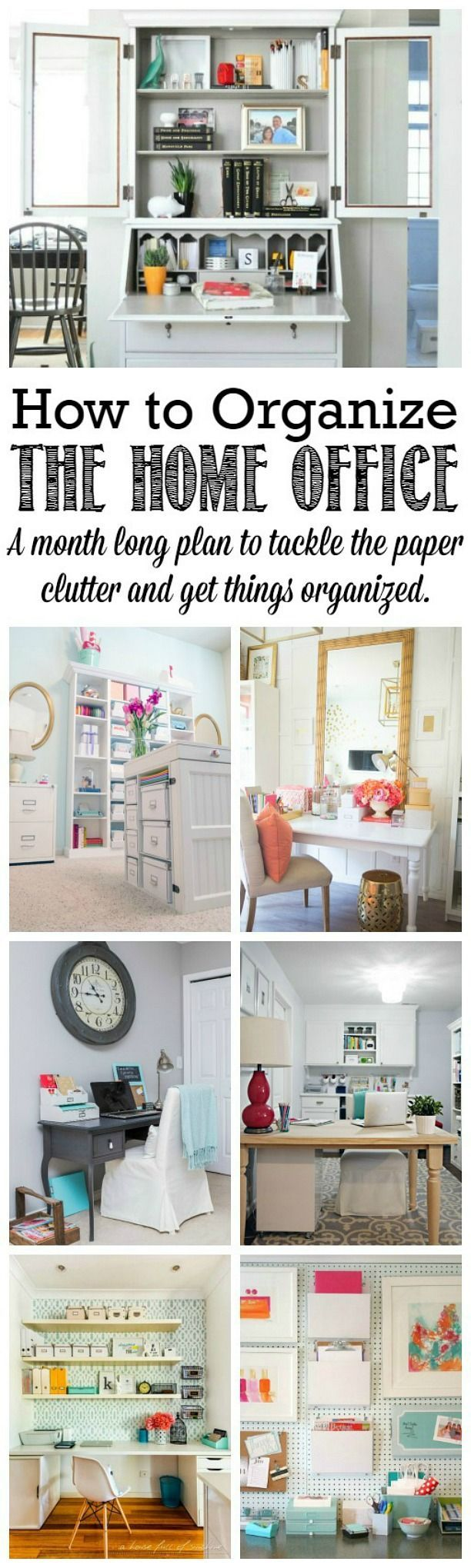 Organization ideas - Home Office. How to Organize the home office, month long plan.