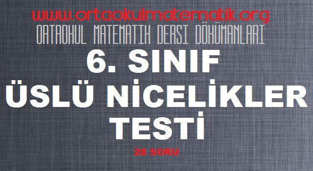 ORTAOKUL MATEMATİK 6. SINIF ÜSLÜ NİCELİKLER TESTİ
