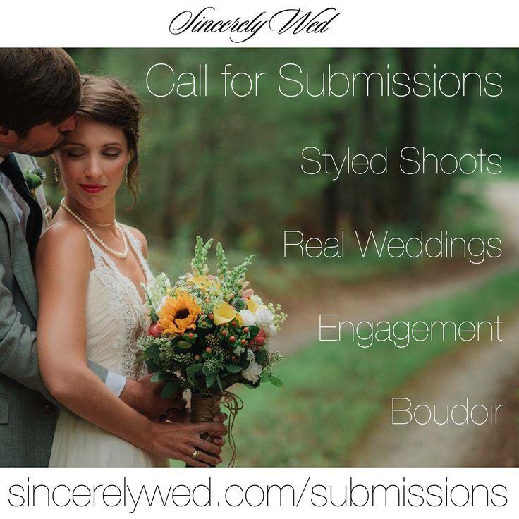 Call for submissions New #weddingblog www.sincerelywed.com #weddings #styledshoot #photoshoot #fashion #engagementphotos #boudoir #photography