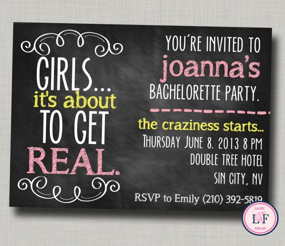 chalkboard bachelorette invitation - girls, it's about to get real.  HA!