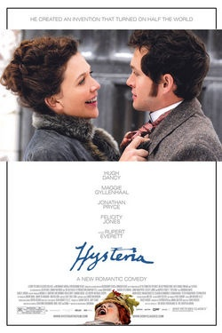 HYSTERIA, a mischievously inspired romantic comedy set in the late 19th century, is based on the surprising truth of how Mortimer Granville came up with the world's first electromechanical vibrator in the name of medical science. Hugh Dancy, Maggie Gylennhal, Jonathan Pryce, Rupert Everett