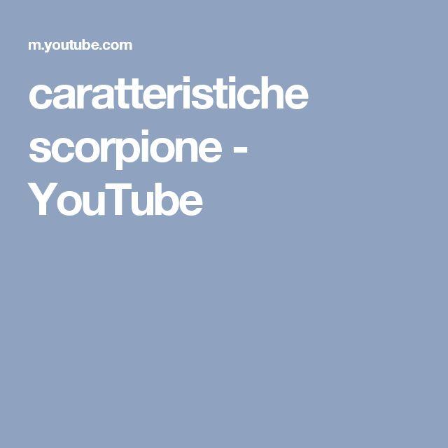 caratteristiche scorpione - YouTube