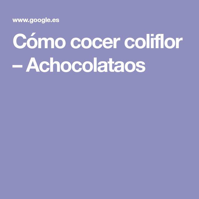 Cómo cocer coliflor – Achocolataos