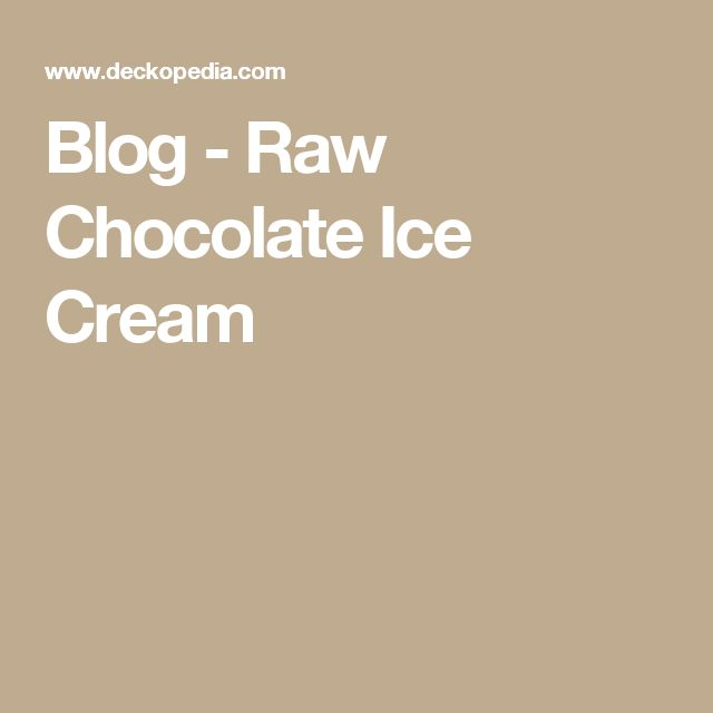 Blog - Raw Chocolate Ice Cream