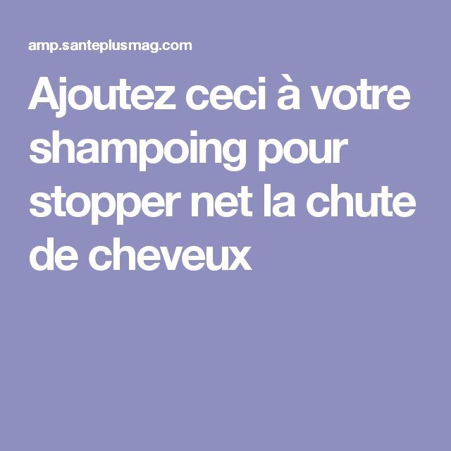 Ajoutez ceci à votre shampoing pour stopper net la chute de cheveux
