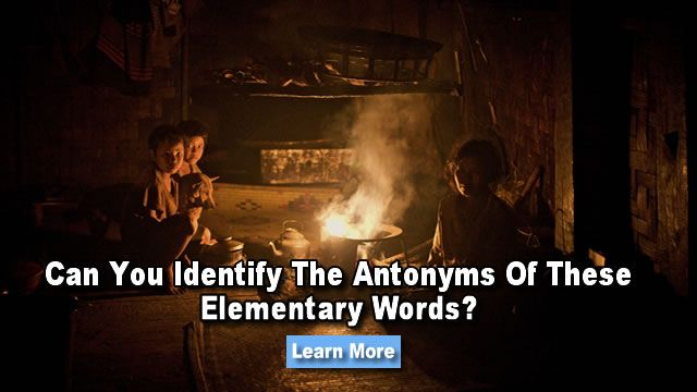 An antonym is a word opposite in meaning to another and they are trickier than you think! Can you identify the antonyms of elementary English words?