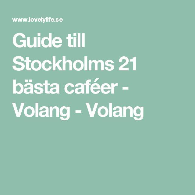 Guide till Stockholms 21 bästa caféer - Volang - Volang