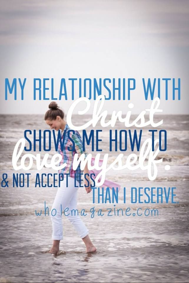My relationship with Christ shows me how to love myself