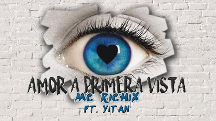 ❤Amor a primera vista❤- [Rap Romantico 2016] Mc Richix Ft Yitan