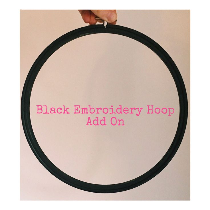 A personal favourite from my Etsy shop https://www.etsy.com/uk/listing/498046748/add-on-item-black-embroidery-hoop-order