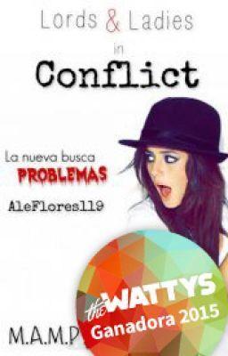 Lords & Ladies in Conflict  [Ganadora de los Wattys2015] #wattpad #novela-juvenil