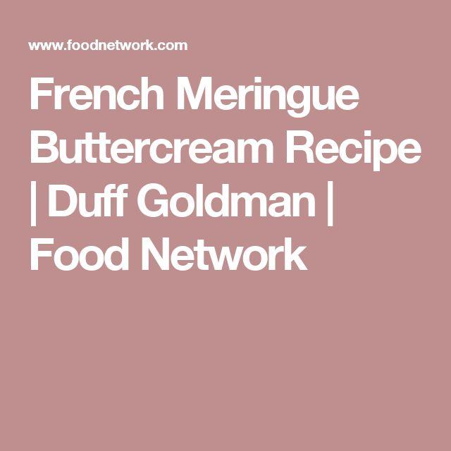 French Meringue Buttercream Recipe   Duff Goldman   Food Network