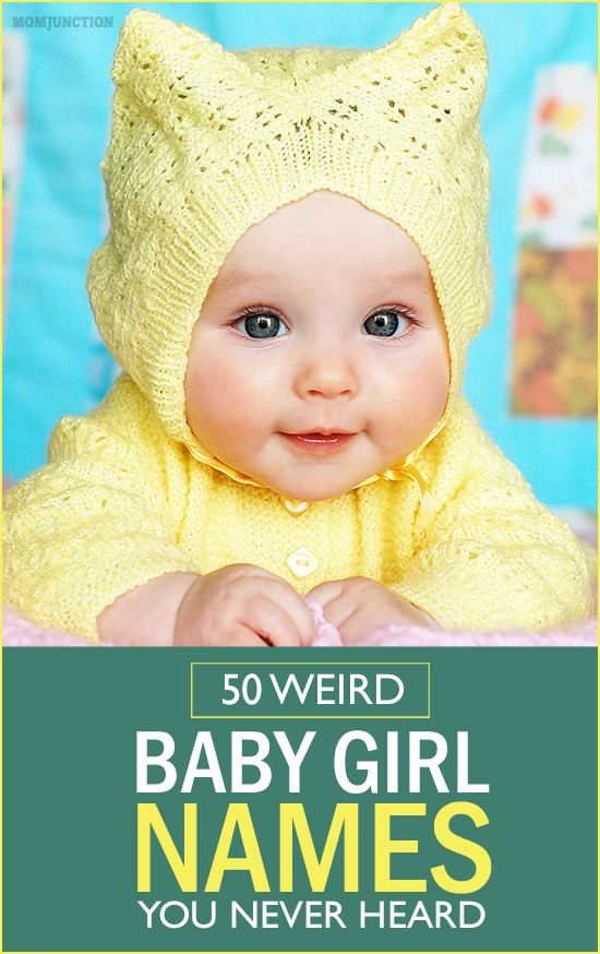 50 Unusual And Weird Baby Girl Names You Have Never Heard Of