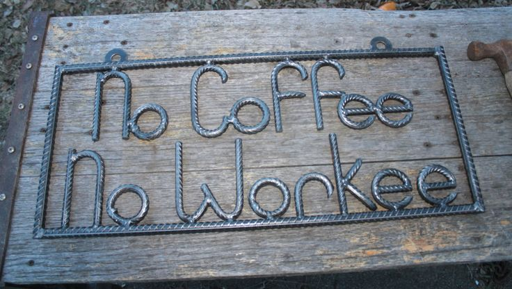 No Coffee No Workee sign salvaged rebar gift for by ReyesReclaimed