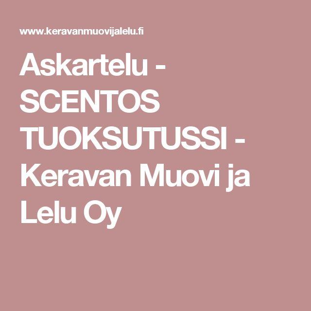 Askartelu  - SCENTOS TUOKSUTUSSI -   Keravan Muovi ja Lelu Oy