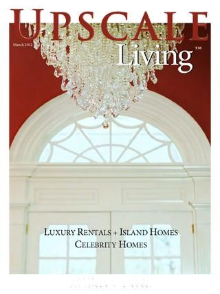 Upscale Living Luxury Real Estate - See more @ http://issuu.com/admspublishinggroup/docs/ulm_march__2012_luxury_real_estate_issue