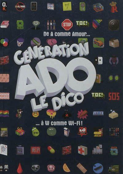 L'avis d'Andrea - Génération ado, le dico : de A comme amour à W comme wi-fi !