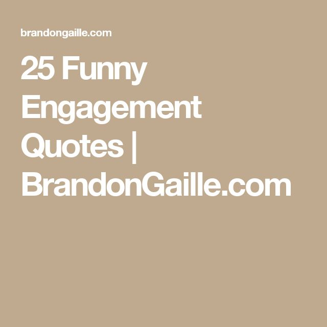 25 Funny Engagement Quotes | BrandonGaille.com