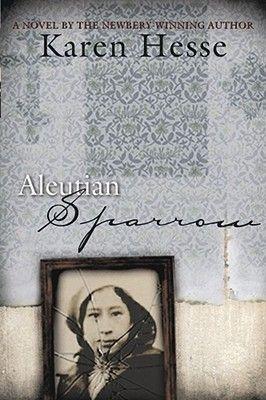 Aleutian Sparrow by Karen Hesse