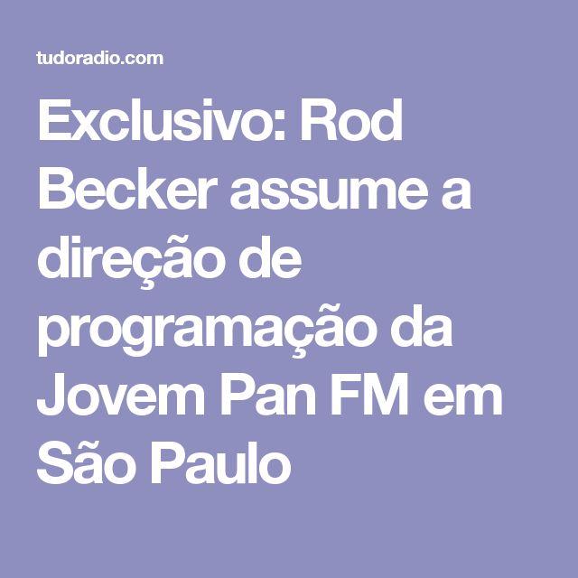 Exclusivo: Rod Becker assume a direção de programação da Jovem Pan FM em São Paulo