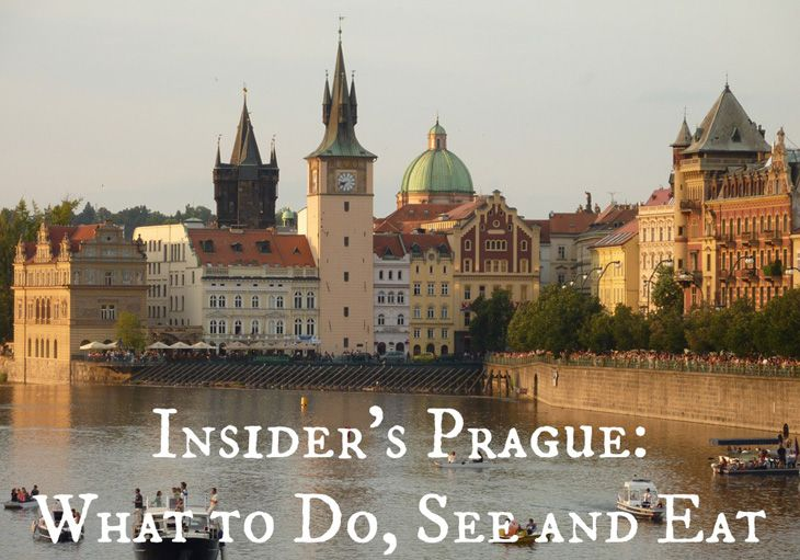 Insider's Prague: What to do, see & eat. Advice from expats who lived there for five years.