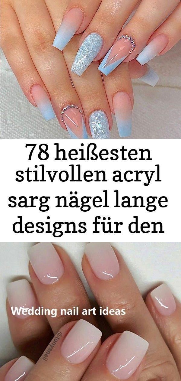 78 heißesten stilvollen acryl sarg nägel lange designs für