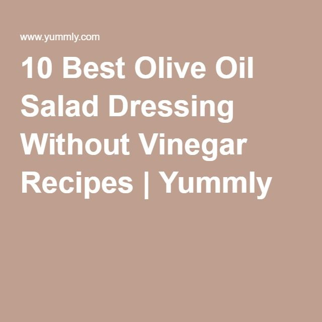 10 Best Olive Oil Salad Dressing Without Vinegar Recipes | Yummly