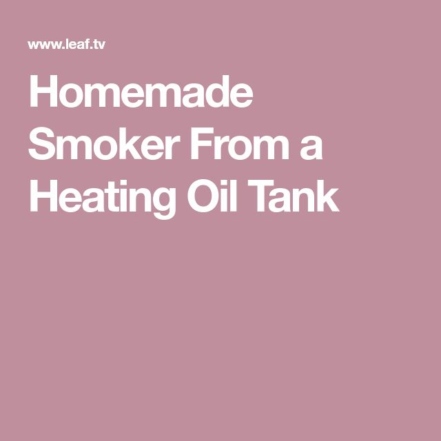Homemade Smoker From a Heating Oil Tank