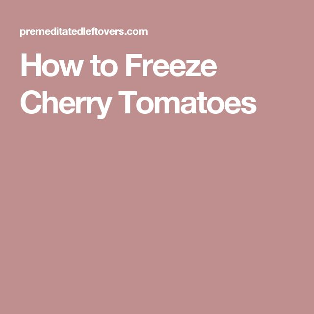 How to Freeze Cherry Tomatoes