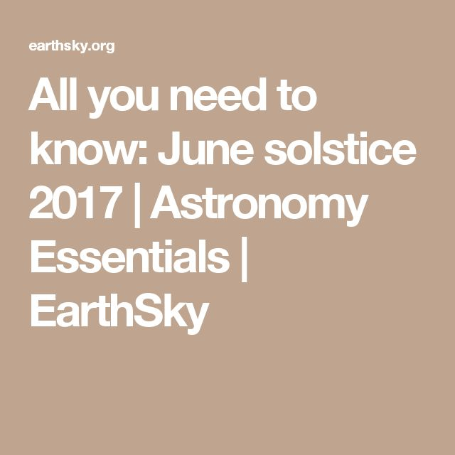 All you need to know: June solstice 2017 | Astronomy Essentials | EarthSky