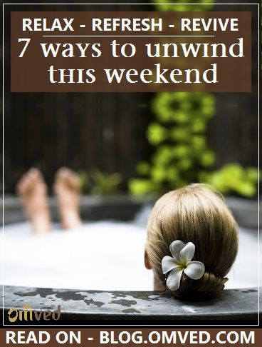 7 WAYS TO UNWIND this weekend! Unplug from the virtual  world and plug into the real one. Recharge! Here are 7 ways to relax, refresh and revive over the weekend! Reconnect with yourself. Read more...