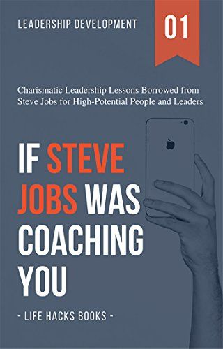 News Videos & more -  Amazon Books - Leadership Development: If Steve Jobs was Coaching You: Charismatic Leadership Lessons Borrowed from Steve Jobs for High Potential People and Leaders. (The Leadership Hacks Series Book 1) #Amazon #Books #Music #Videos #News Check more at http://rockstarseo.ca/amazon-books-leadership-development-if-steve-jobs-was-coaching-you-charismatic-leadership-lessons-borrowed-from-steve-jobs-for-high-potential-people-and-leaders-the-leadership-hacks-series-book/