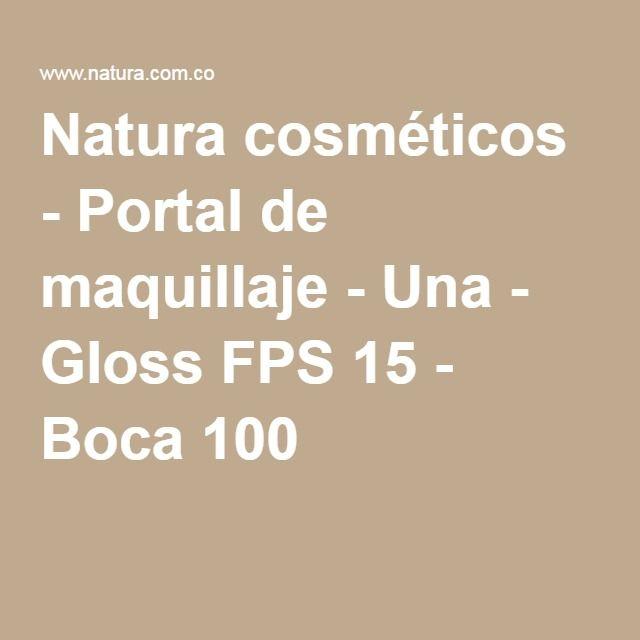 Natura cosméticos - Portal de maquillaje - Una - Gloss FPS 15 - Boca 100