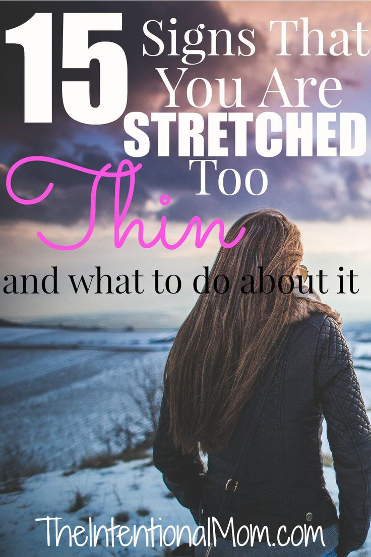 15 Signs That You Are Stretched Too Thin and How to Fix It